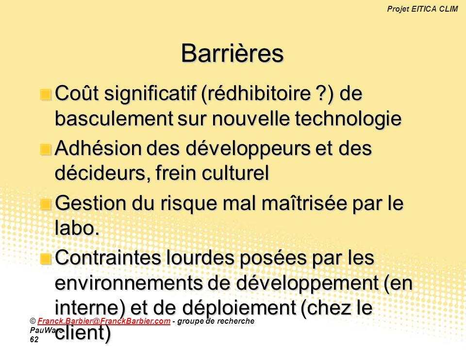 Projet EITICA CLIM © Franck.Barbier@FranckBarbier.com - groupe de recherche PauWare 62Franck.Barbier@FranckBarbier.com Coût significatif (rédhibitoire