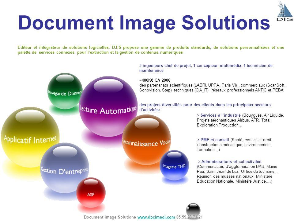 Editeur et intégrateur de solutions logicielles, D.I.S propose une gamme de produits standards, de solutions personnalisées et une palette de services