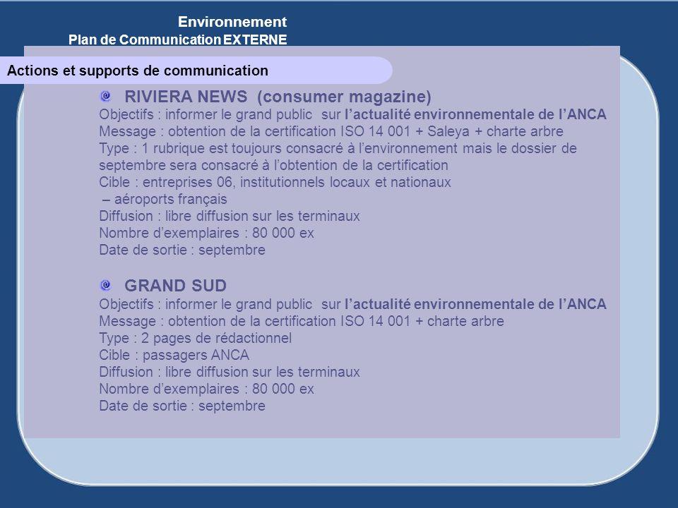 Editions ANCA RIVIERA NEWS (consumer magazine) Objectifs : informer le grand public sur lactualité environnementale de lANCA Message : obtention de la