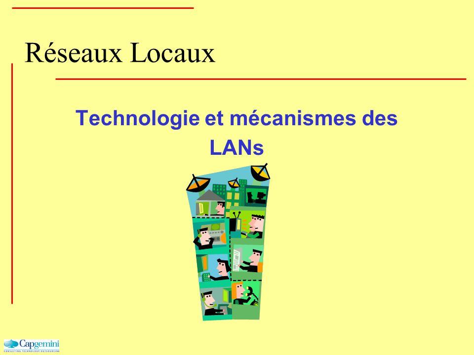 Réseaux Locaux Technologie et mécanismes des LANs