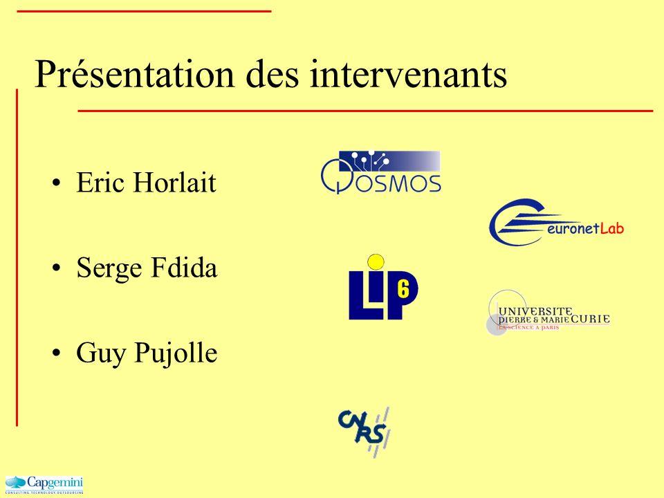 Présentation des intervenants Eric Horlait Serge Fdida Guy Pujolle