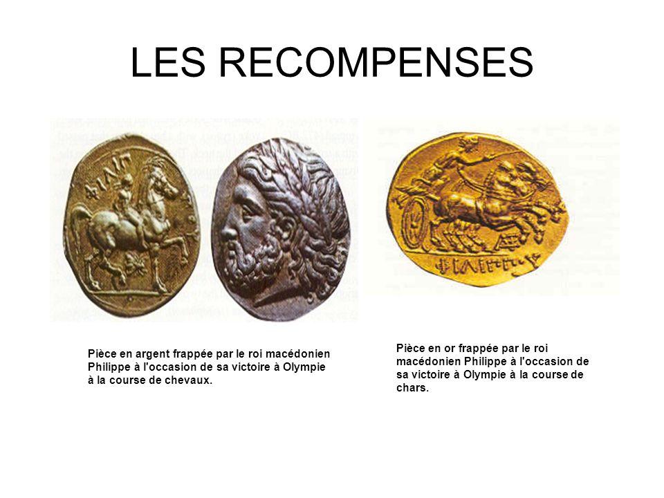 LES RECOMPENSES Pièce en argent frappée par le roi macédonien Philippe à l'occasion de sa victoire à Olympie à la course de chevaux. Pièce en or frapp
