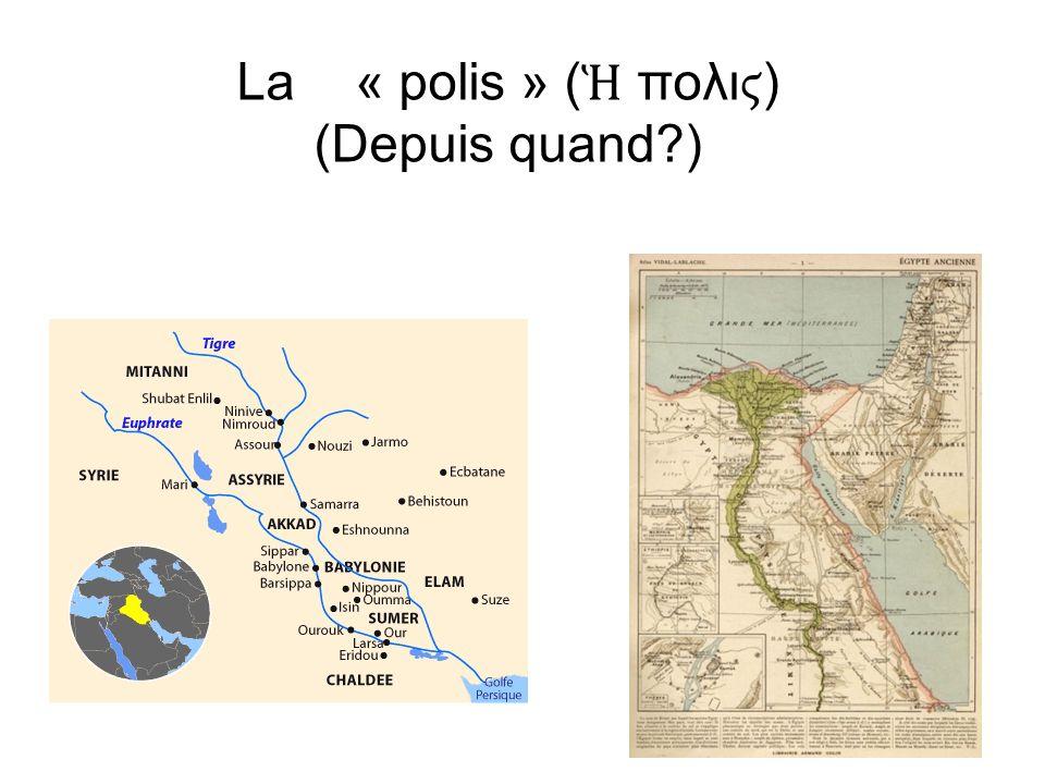 La « polis » ( πολι) (Depuis quand?)
