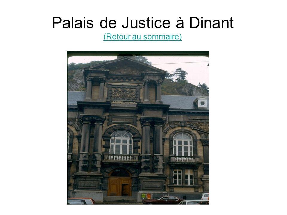 Palais de Justice à Dinant (Retour au sommaire) (Retour au sommaire)