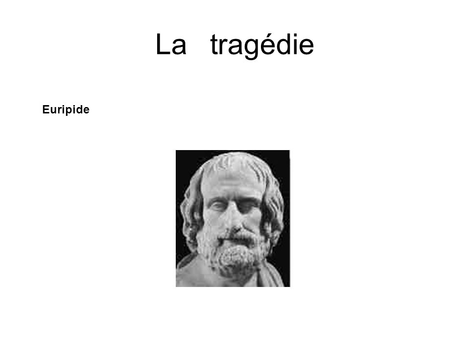 La tragédie Euripide