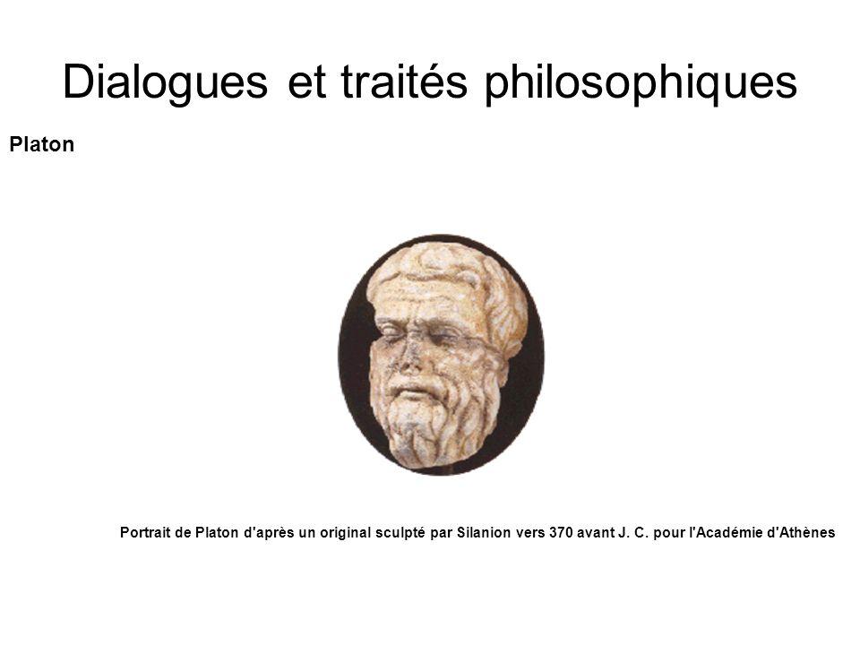 Dialogues et traités philosophiques Platon Portrait de Platon d'après un original sculpté par Silanion vers 370 avant J. C. pour l'Académie d'Athènes