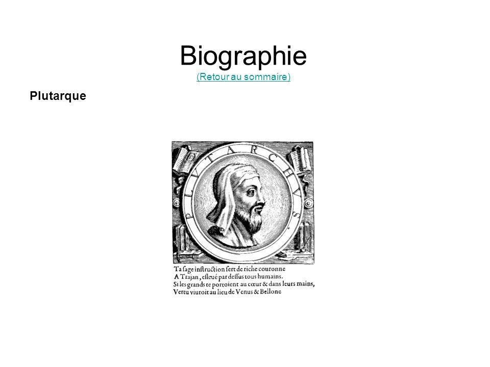 Biographie (Retour au sommaire) (Retour au sommaire) Plutarque