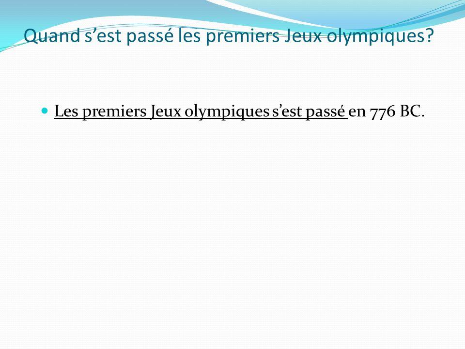 Quand sest passé les premiers Jeux olympiques? Les premiers Jeux olympiques sest passé en 776 BC.
