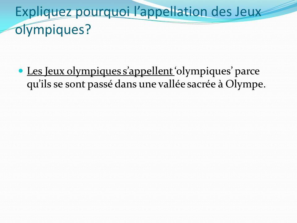 Expliquez pourquoi lappellation des Jeux olympiques.