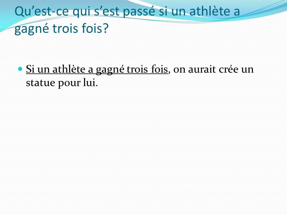 Quest-ce qui sest passé si un athlète a gagné trois fois.
