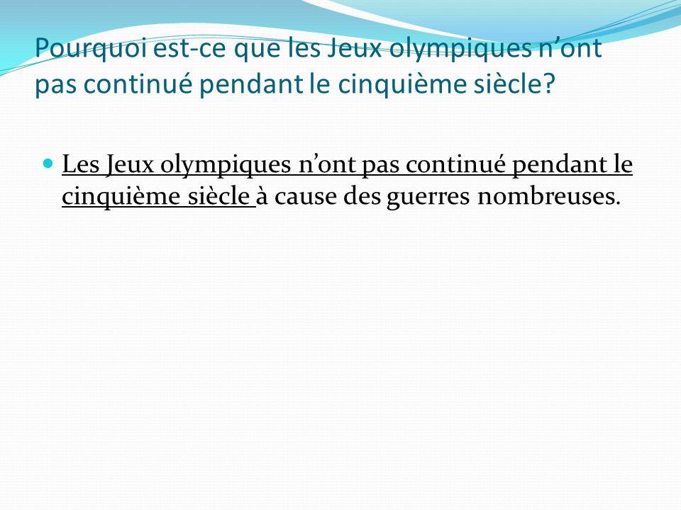 Pourquoi est-ce que les Jeux olympiques nont pas continué pendant le cinquième siècle.
