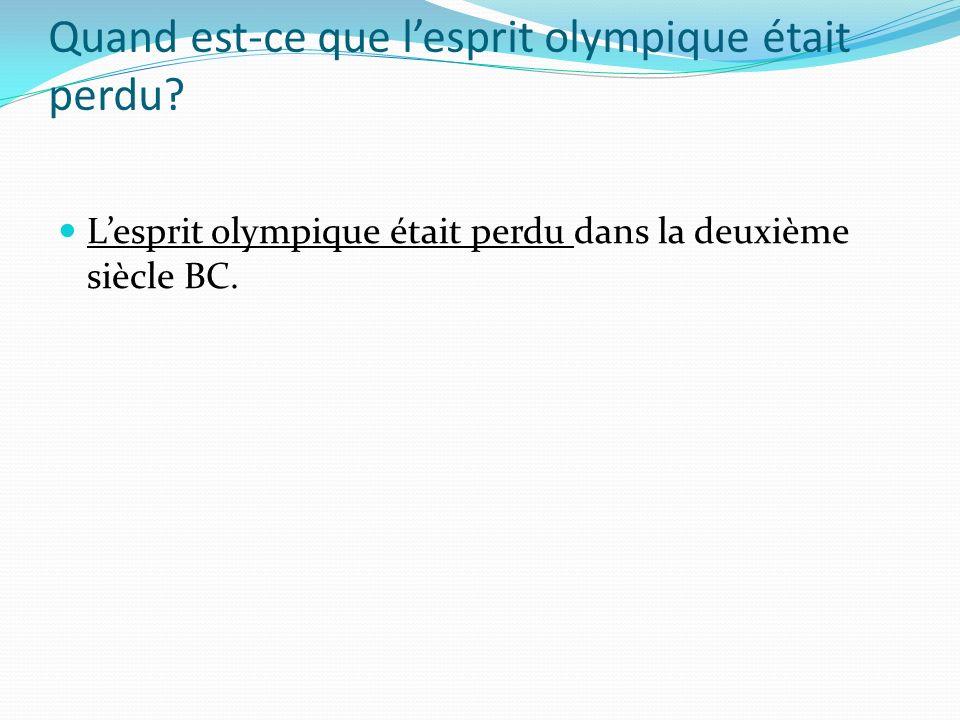 Quand est-ce que lesprit olympique était perdu.