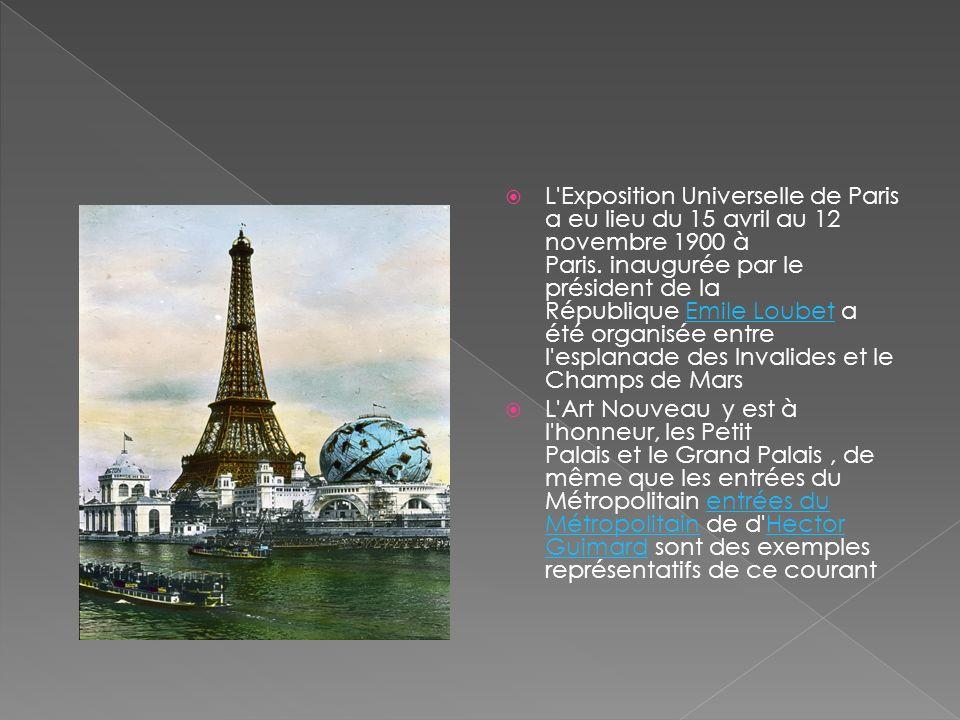 L Exposition Universelle de Paris a eu lieu du 15 avril au 12 novembre 1900 à Paris.
