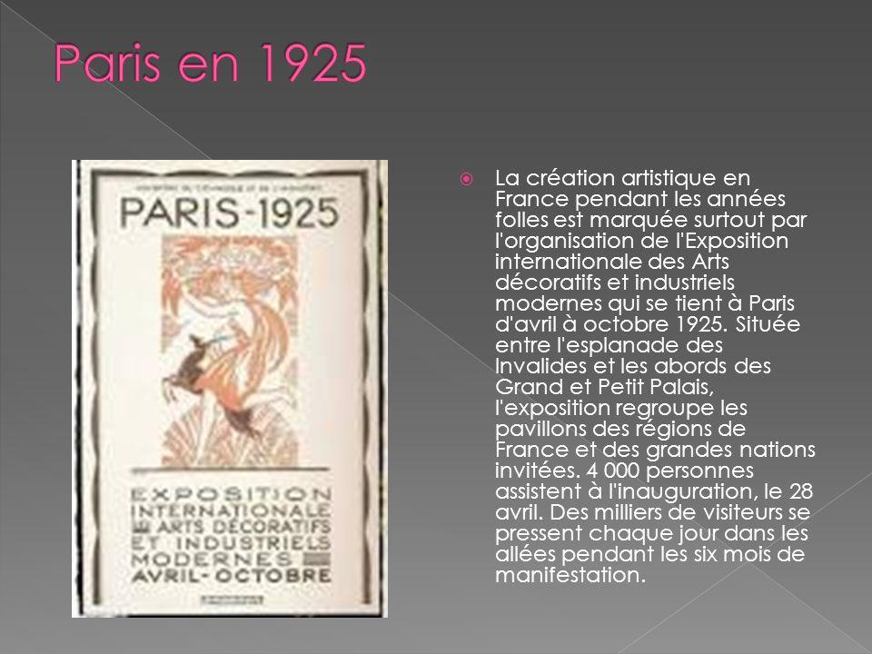 La création artistique en France pendant les années folles est marquée surtout par l organisation de l Exposition internationale des Arts décoratifs et industriels modernes qui se tient à Paris d avril à octobre 1925.