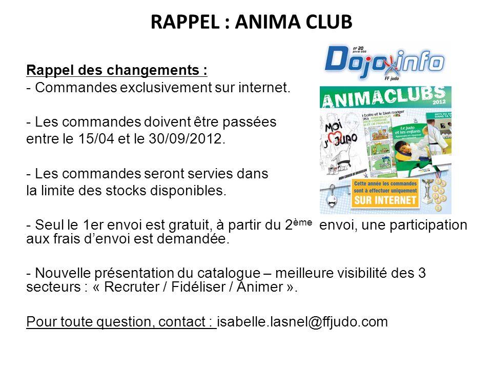 RAPPEL : ANIMA CLUB Rappel des changements : - Commandes exclusivement sur internet. - Les commandes doivent être passées entre le 15/04 et le 30/09/2