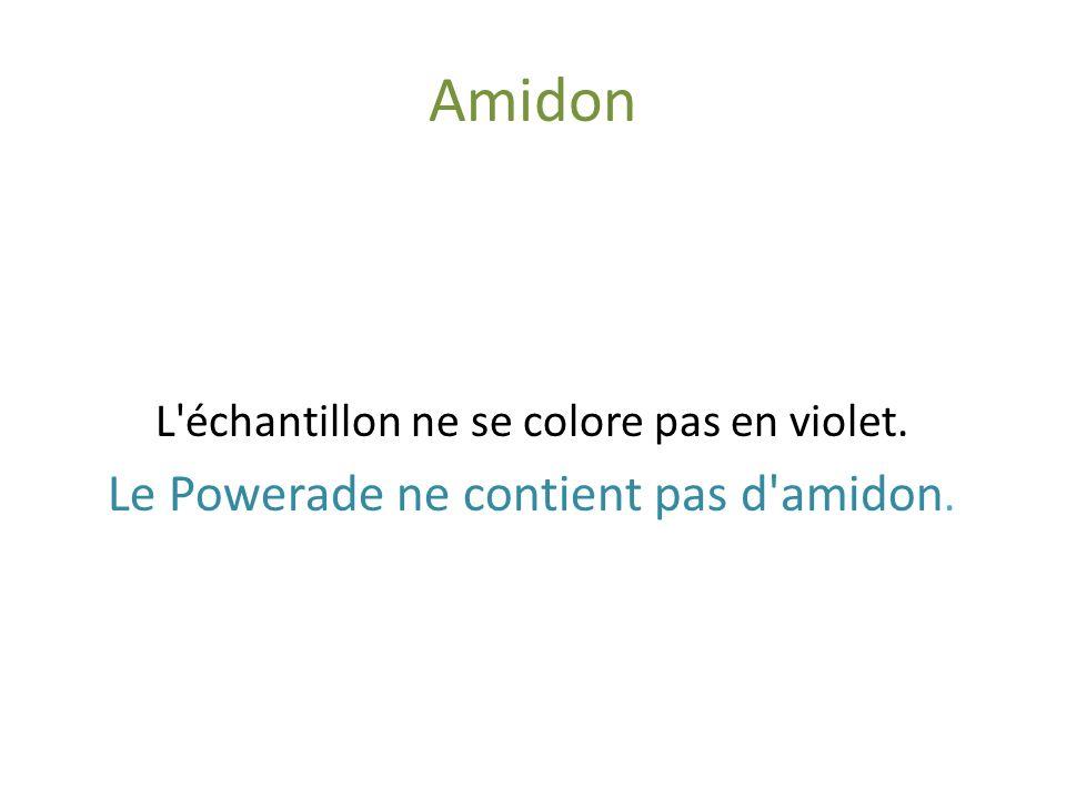 Amidon Powerade Eau iodée L échantillon ne se colore pas en violet.