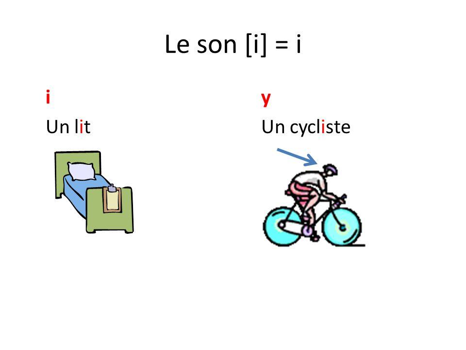 Le son [i] = i iy Un litUn cycliste