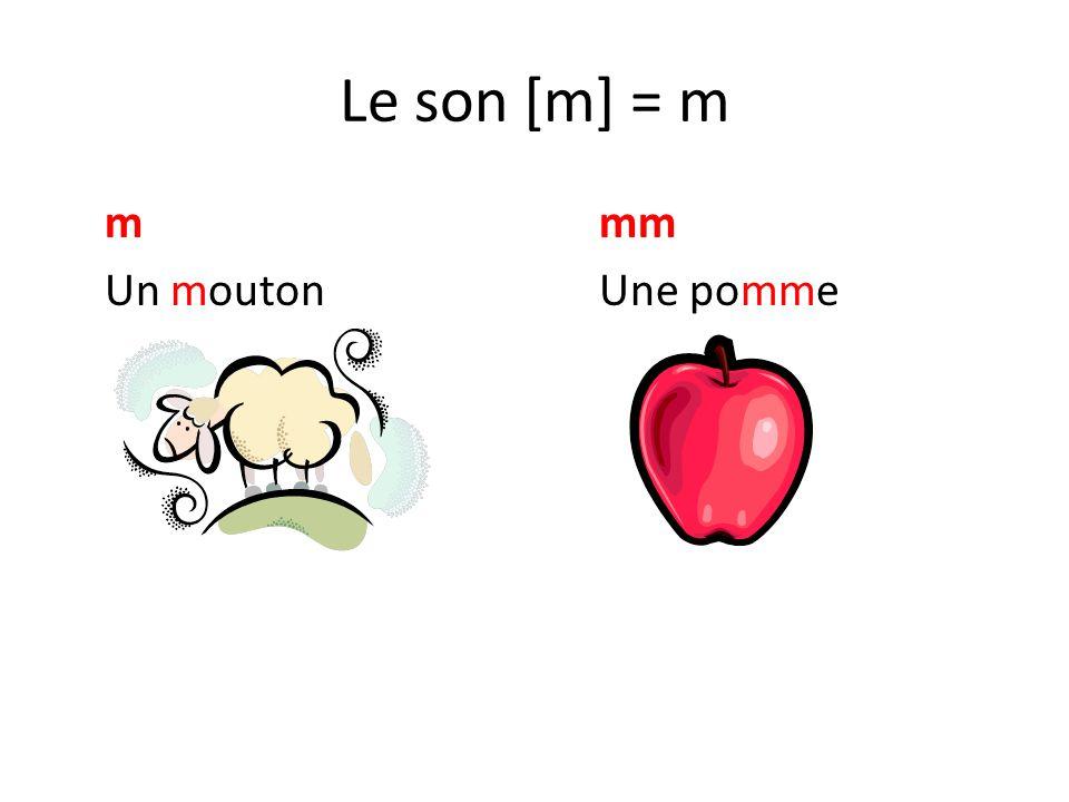Le son [m] = m mmm Un moutonUne pomme