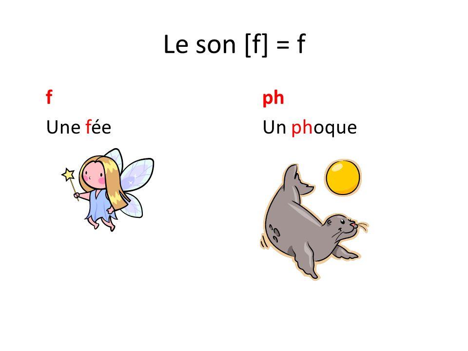 Le son [f] = f fph Une féeUn phoque
