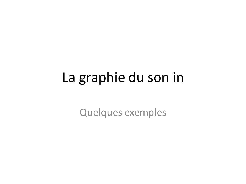 La graphie du son in Quelques exemples