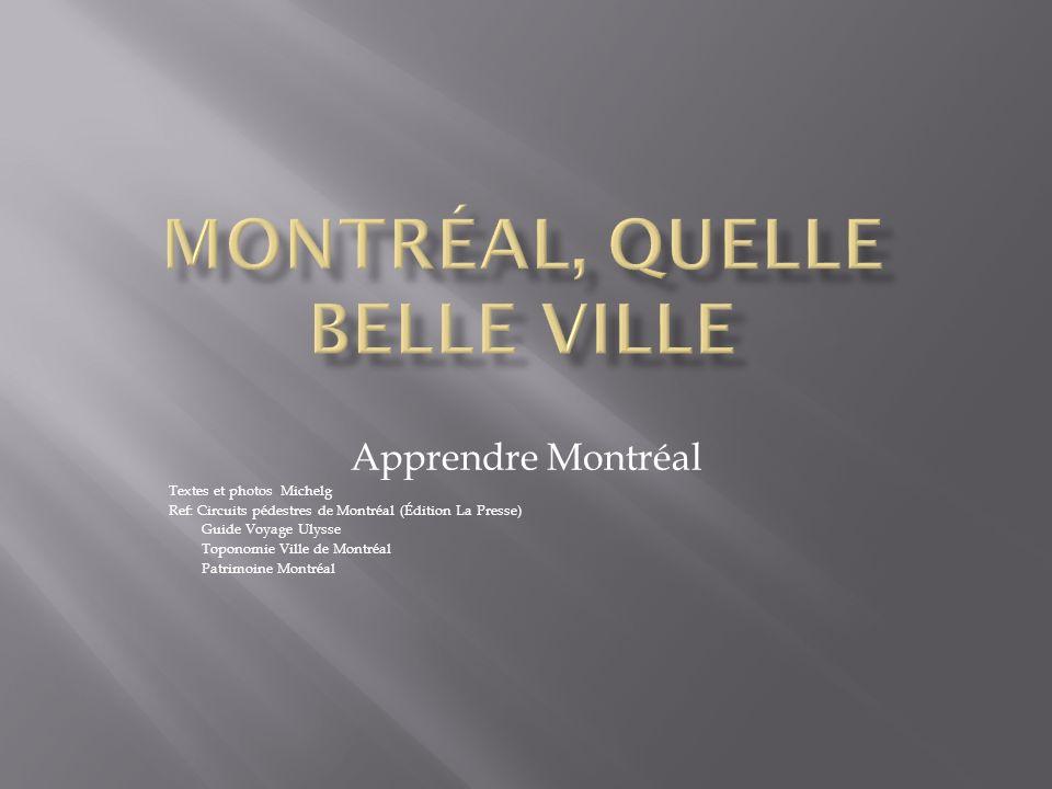 Apprendre Montréal Textes et photos Michelg Ref: Circuits pédestres de Montréal (Édition La Presse) Guide Voyage Ulysse Toponomie Ville de Montréal Patrimoine Montréal