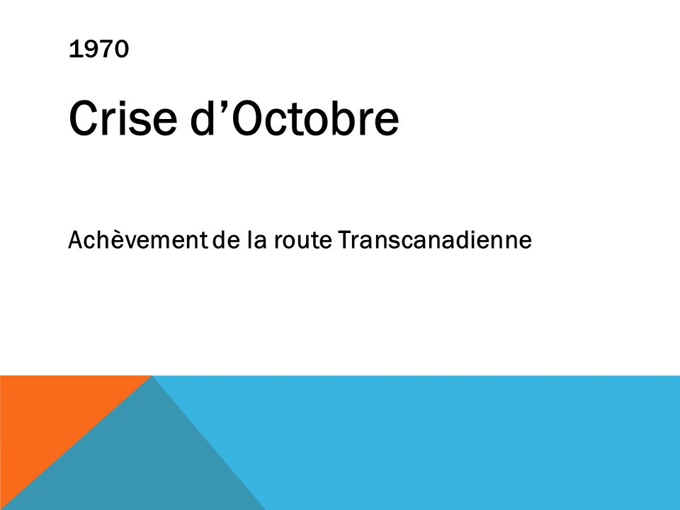 1970 Crise dOctobre Achèvement de la route Transcanadienne