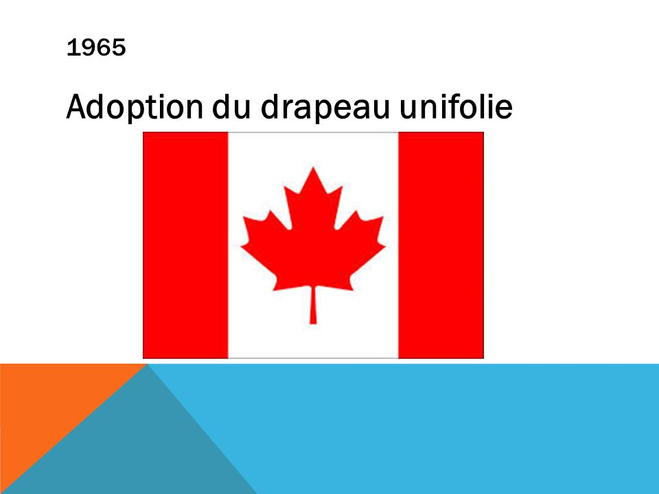 1965 Adoption du drapeau unifolie