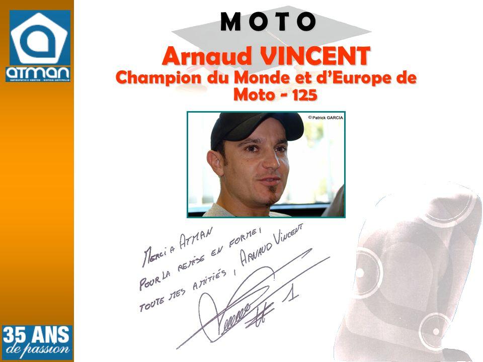 Arnaud VINCENT Champion du Monde et dEurope de Moto - 125 M O T O
