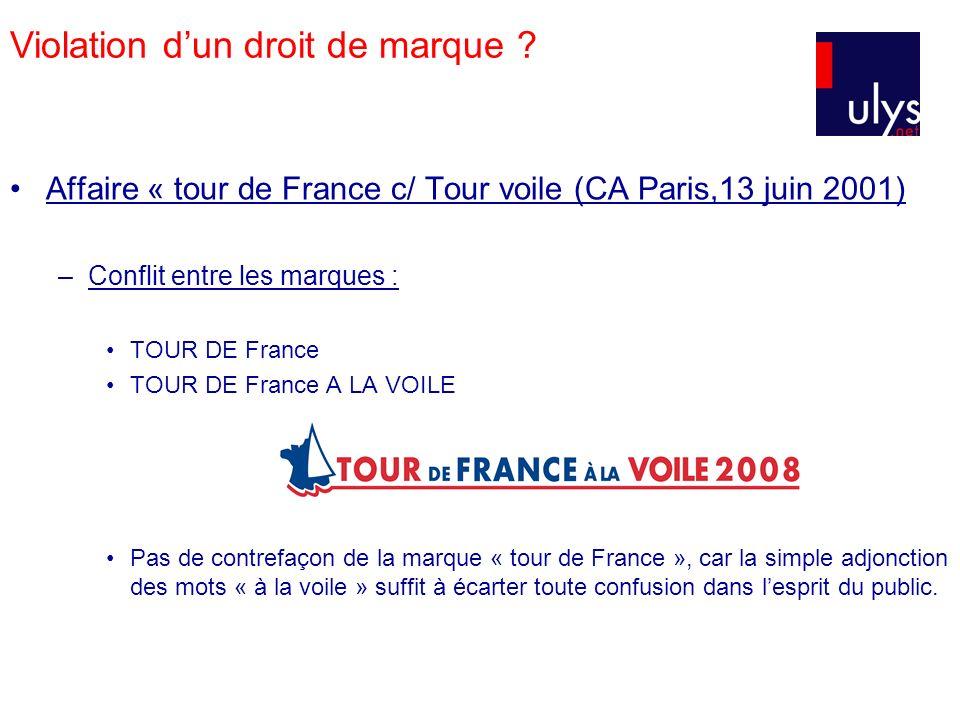 Affaire « tour de France c/ Tour voile (CA Paris,13 juin 2001) –Conflit entre les marques : TOUR DE France TOUR DE France A LA VOILE Pas de contrefaço