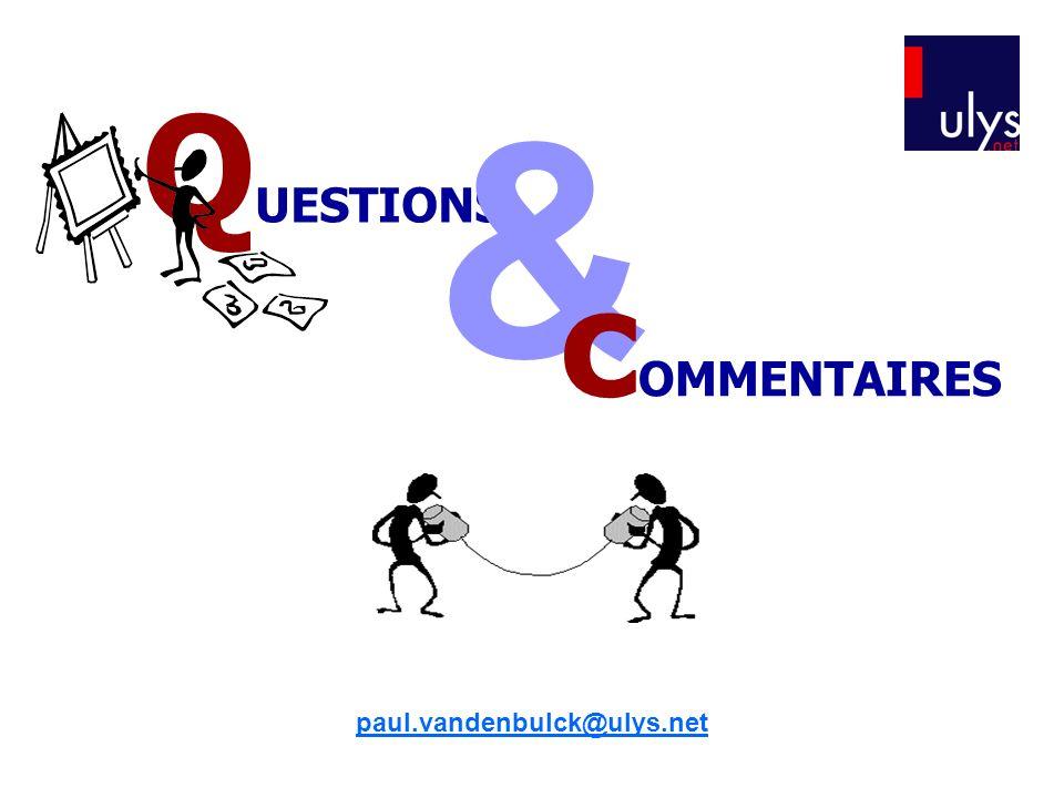 Q UESTIONS & paul.vandenbulck@ulys.net c OMMENTAIRES