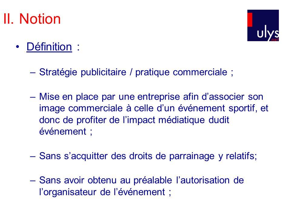II. Notion Définition : –Stratégie publicitaire / pratique commerciale ; –Mise en place par une entreprise afin dassocier son image commerciale à cell