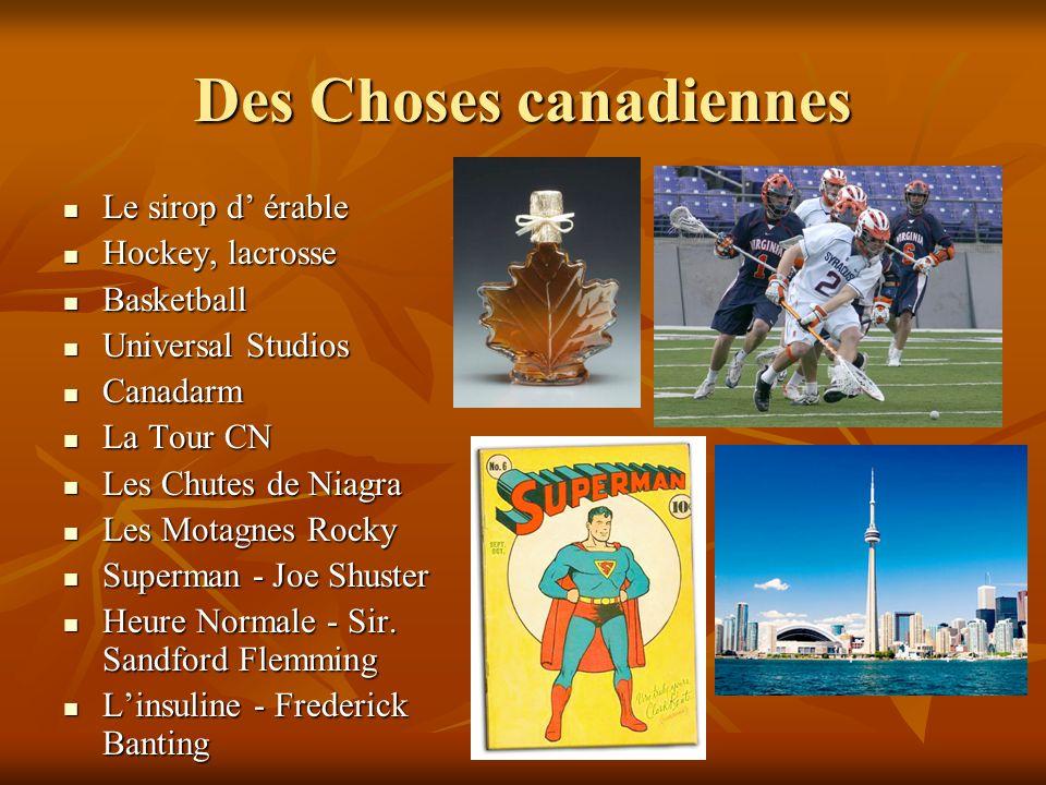 Des Choses canadiennes Le sirop d érable Le sirop d érable Hockey, lacrosse Hockey, lacrosse Basketball Basketball Universal Studios Universal Studios