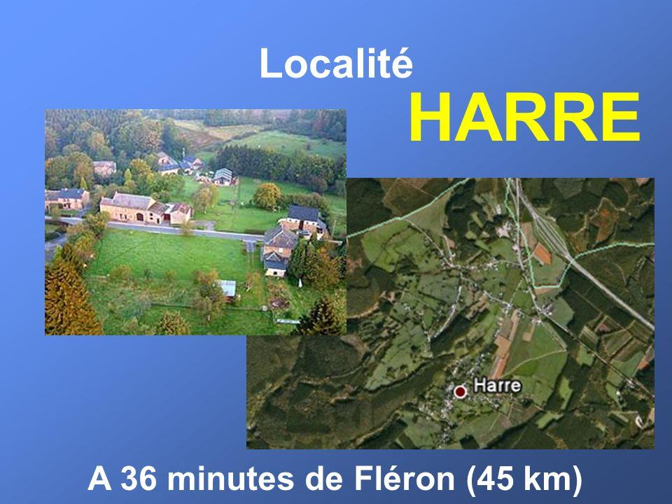 Localité HARRE A 36 minutes de Fléron (45 km)