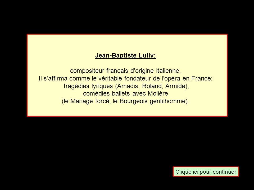 En 1670, Molière a écrit « Le Bourgeois Gentilhomme » Qui est lauteur de la musique ? Lully Rameau CampraCouperin