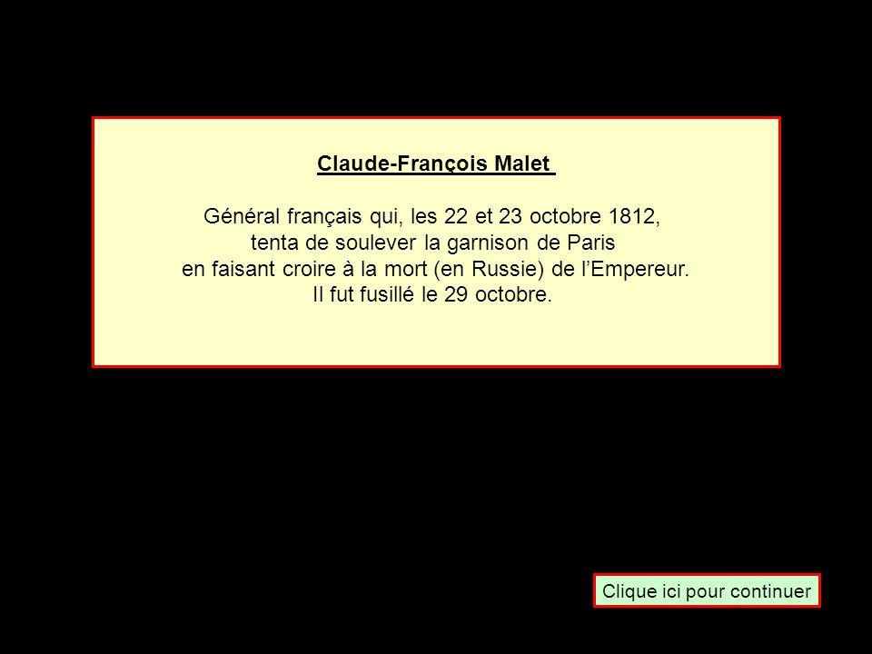 Le général Malet est connu pour avoir … Prit parti pour Louis XVI Inventé un bagage à main Comploté contre Napoléon 1er Participé à la bataille dAuste