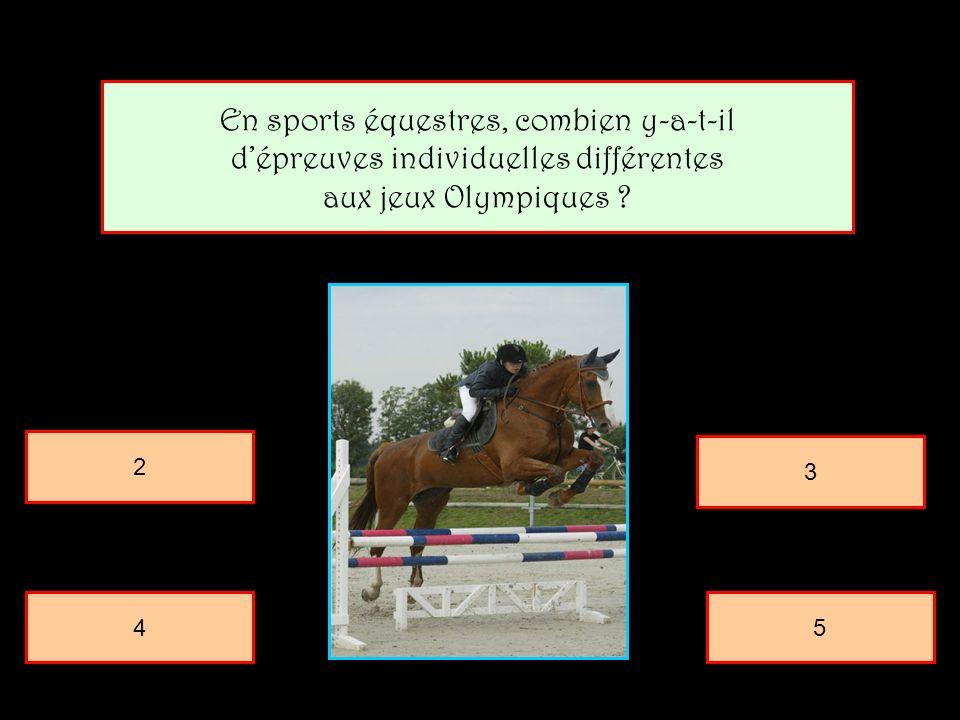 En sports équestres, combien y-a-t-il dépreuves individuelles différentes aux jeux Olympiques .