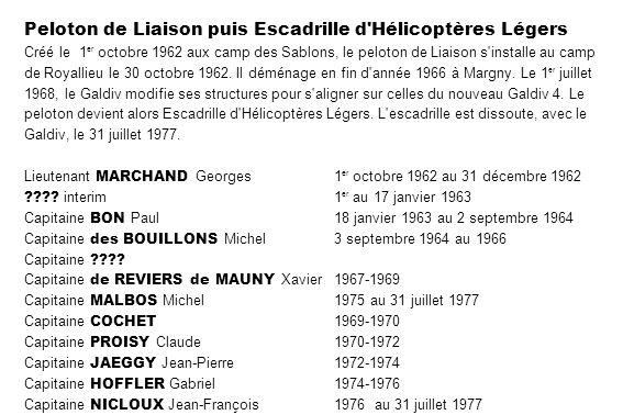 Peloton de Liaison puis Escadrille d'Hélicoptères Légers Créé le 1 er octobre 1962 aux camp des Sablons, le peloton de Liaison s'installe au camp de R