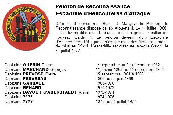 Peloton de Reconnaissance Escadrille d'Hélicoptères d'Attaque Créé le 8 novembre 1965 à Margny, le Peloton de Reconnaissance dispose de six Alouette I