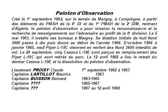 Peloton d'Observation Créé le 1 er septembre 1962, sur le terrain de Margny, à Compiègne, à partir des éléments du PMAH de la 8 e DI et du 1 er PMAH d