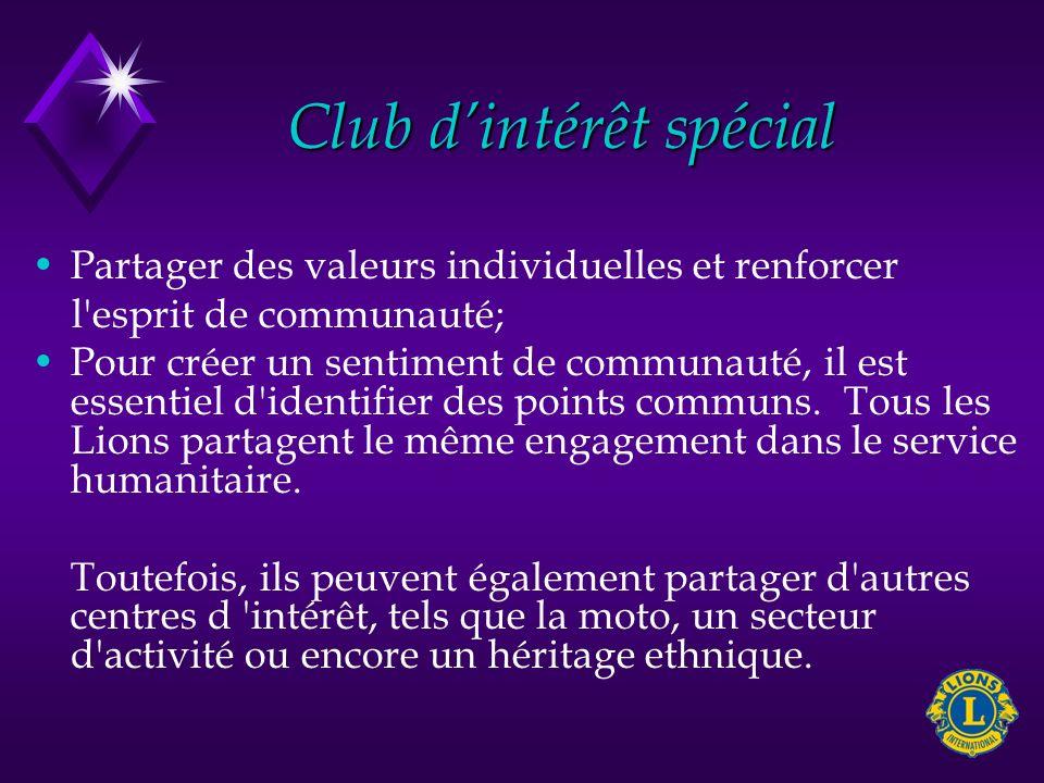 Club dintérêt spécial Partager des valeurs individuelles et renforcer l'esprit de communauté; Pour créer un sentiment de communauté, il est essentiel