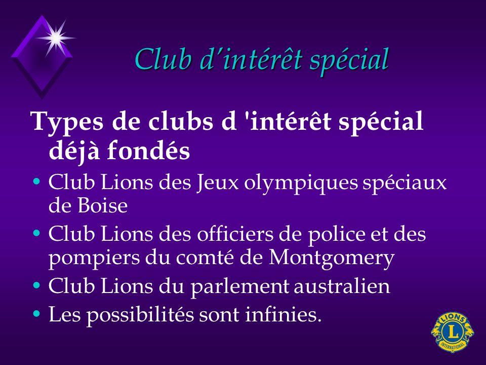 Club dintérêt spécial Types de clubs d 'intérêt spécial déjà fondés Club Lions des Jeux olympiques spéciaux de Boise Club Lions des officiers de polic