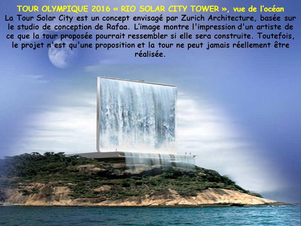 ARRIÈRE DE LA TOUR OLYMPIQUE 2016 - Rio Solar City Tower La structure verticale sera placé dans lîle de Cotonduba et sera à la fois une tour d'observa