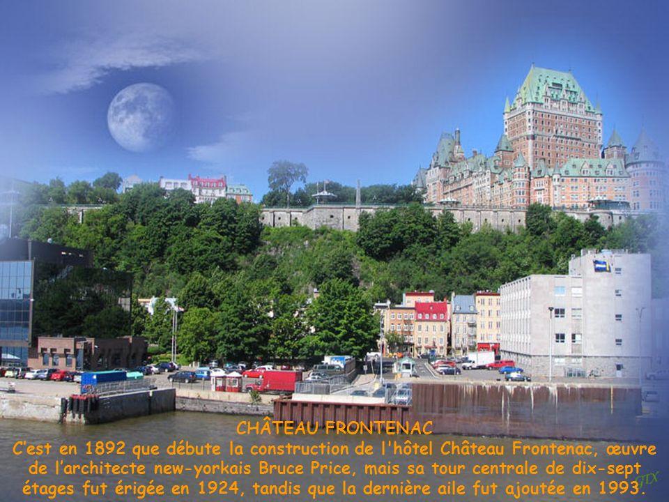 CHÂTEAU FRONTENAC Cest en 1892 que débute la construction de l hôtel Château Frontenac, œuvre de larchitecte new-yorkais Bruce Price, mais sa tour centrale de dix-sept étages fut érigée en 1924, tandis que la dernière aile fut ajoutée en 1993.