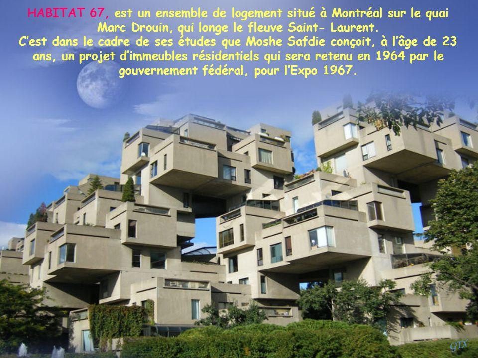 HABITAT 67, est un ensemble de logement situé à Montréal sur le quai Marc Drouin, qui longe le fleuve Saint- Laurent.