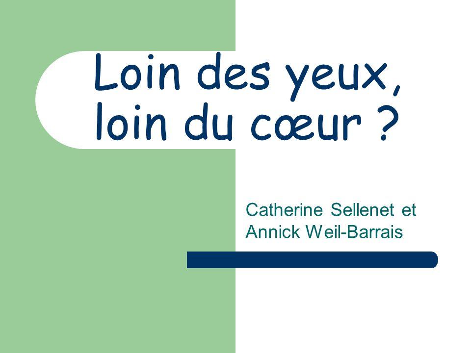 Loin des yeux, loin du cœur ? Catherine Sellenet et Annick Weil-Barrais