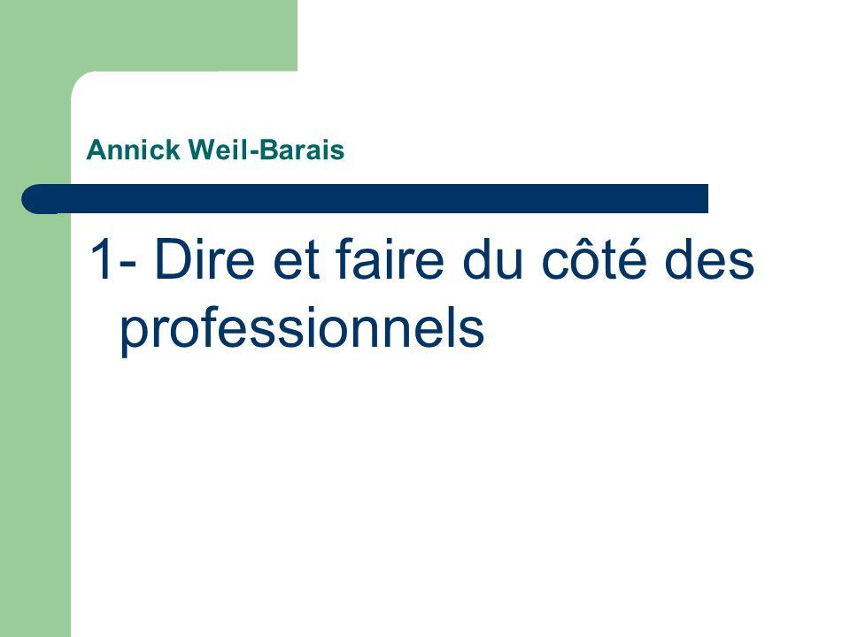 Annick Weil-Barais 1- Dire et faire du côté des professionnels