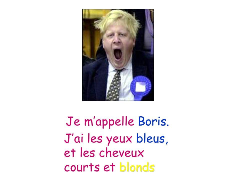 Je mappelle Boris. Jai les yeux bleus, et les cheveux courts et blonds