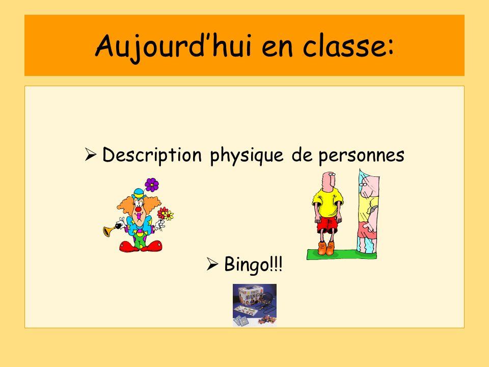 Aujourdhui en classe: Description physique de personnes Bingo!!!