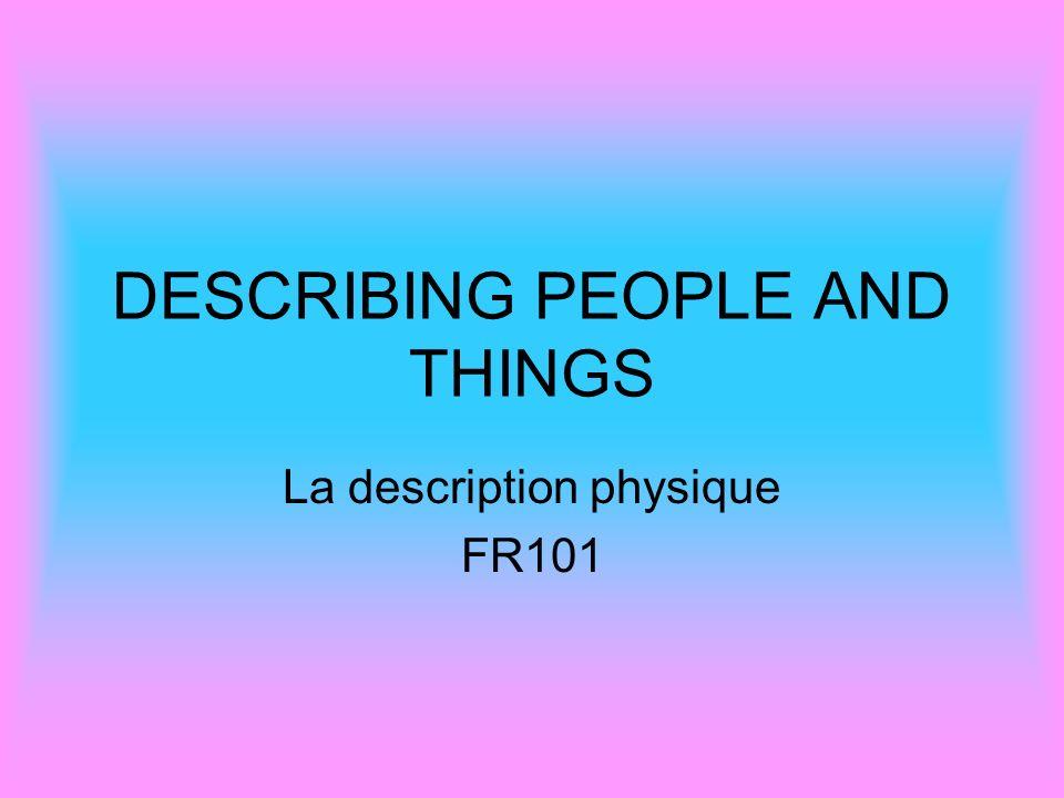 DESCRIBING PEOPLE AND THINGS La description physique FR101