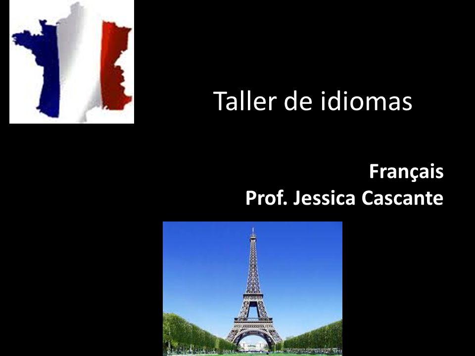 Taller de idiomas Français Prof. Jessica Cascante